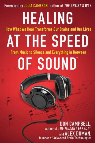 9781594630828: Healing at the Speed of Sound: How What We Hear Transforms Our Brains and Our Lives
