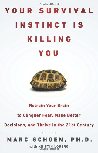 9781594630972: Your Survival Instinct Is Killing You: Retrain Your Brain to Conquer Fear, Make Better Decisions, and Thrive in the 21s t Century