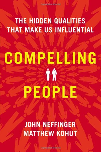 9781594631016: Compelling People: The Hidden Qualities That Make Us Influential