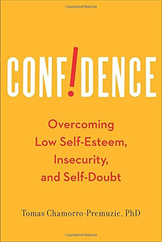 9781594631269: Confidence: Overcoming Low Self-Esteem, Insecurity, and Self-Doubt