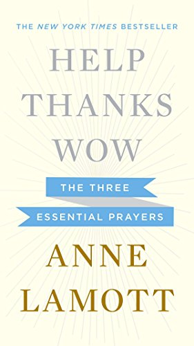 9781594631290: Help, Thanks, Wow: The Three Essential Prayers