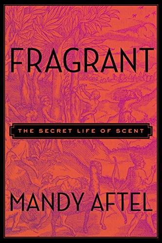 9781594631412: Fragrant: The Secret Life of Scent