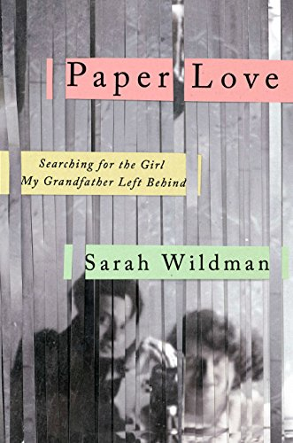 9781594631559: Paper Love: Searching for the Girl My Grandfather Left Behind