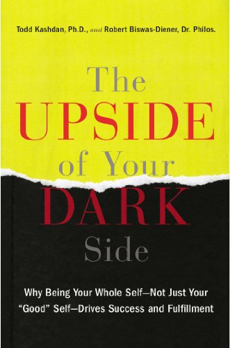"""9781594631733: The Upside of Your Dark Side: Why Being Your Whole Self--Not Just Your """"Good"""" Self--Drives Success and Fulfillment"""