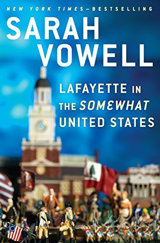 9781594631740: Lafayette in the Somewhat United States