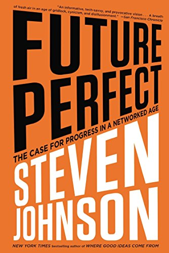 9781594631849: Future Perfect: The Case For Progress In A Networked Age