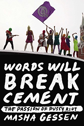 9781594632198: Words Will Break Cement: The Passion of Pussy Riot