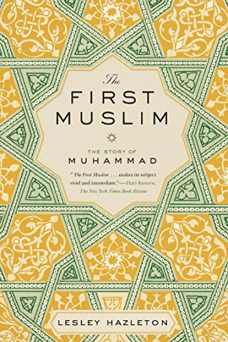 The First Muslim: The Story of Muhammad: Lesley Hazleton