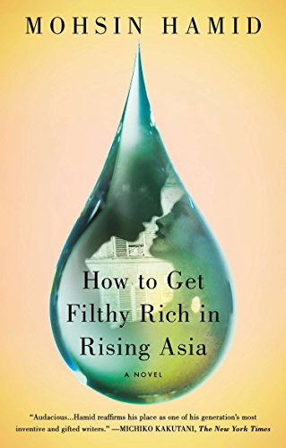 9781594632334: How to Get Filthy Rich in Rising Asia: A Novel