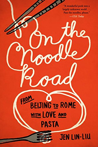 9781594632723: On the Noodle Road: From Beijing to Rome, with Love and Pasta