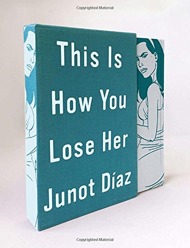 THIS IS HOW YOU LOSE HER: Diaz, Junot.