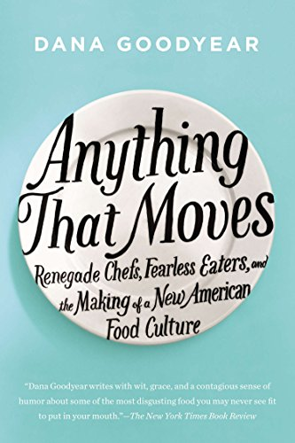 ANYTHING THAT MOVES : RENEGADE CHEFS FE
