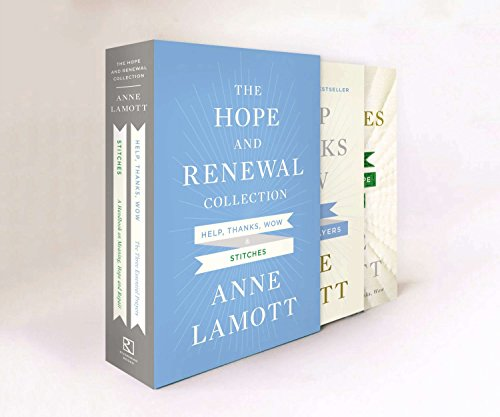 The Hope and Renewal Collection: Help, Thanks, Wow Stiches 9781594632938 Look out for Anne's next book, Hallelujah Anyway, coming April 2017. In this special boxed set, bestselling author Anne Lamott chronicle