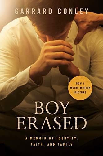 Boy Erased: A Memoir: Garrard Conley