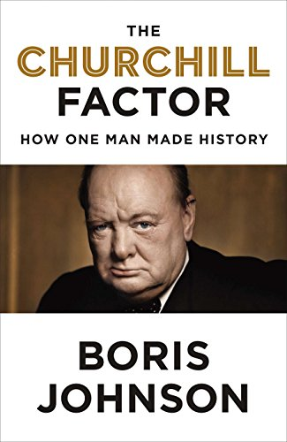 9781594633027: The Churchill Factor: How One Man Made History