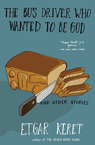 9781594633249: The Bus Driver Who Wanted To Be God & Other Stories