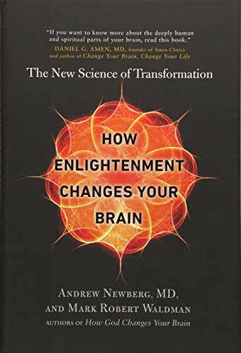 9781594633454: How Enlightenment Changes Your Brain: The New Science of Transformation
