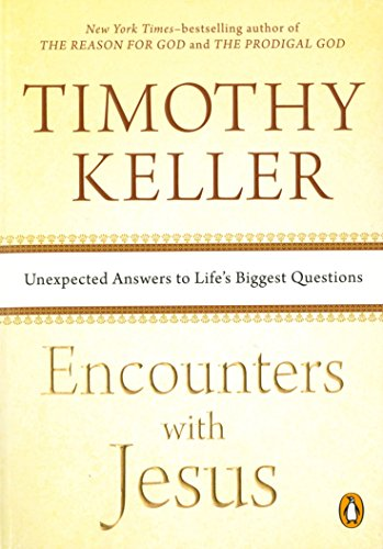 9781594633539: Encounters with Jesus: Unexpected Answers to Life's Biggest Questions