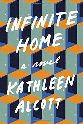 Infinite Home: A Novel: Alcott, Kathleen