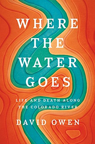 9781594633775: Where the Water Goes: Life and Death Along the Colorado River