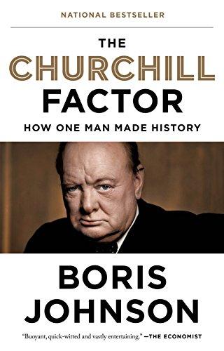 The Churchill Factor: How One Man Made History: Johnson, Boris