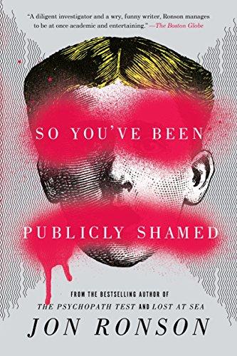 9781594634017: So You've Been Publicly Shamed