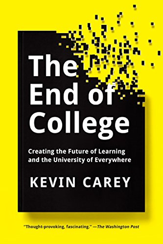 9781594634048: The End of College: Creating the Future of Learning and the University of Everywhere