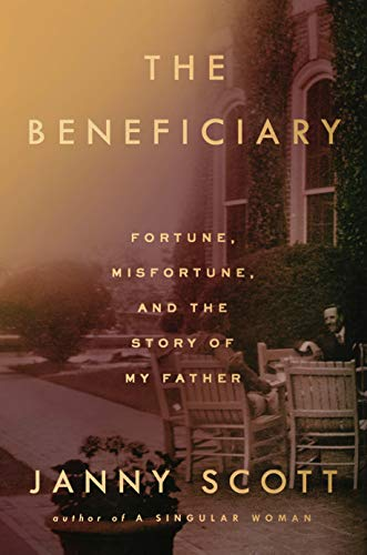 9781594634192: The Beneficiary: Fortune, Misfortune, and the Story of My Father