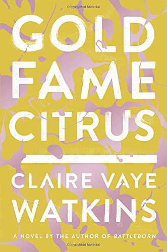 Gold Fame Citrus (Signed First Edition): Watkins, Claire Vaye