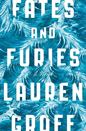 Fates and Furies (Signed): Groff, Lauren
