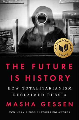 9781594634536: The Future Is History: How Totalitarianism Reclaimed Russia