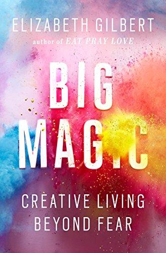 9781594634710: Big Magic: Creative Living Beyond Fear