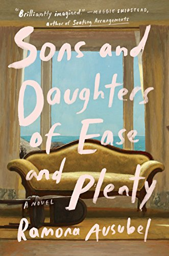 9781594634888: Sons and Daughters of Ease and Plenty: A Novel