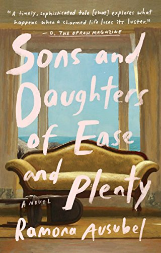 9781594634895: Sons and Daughters of Ease and Plenty: A Novel