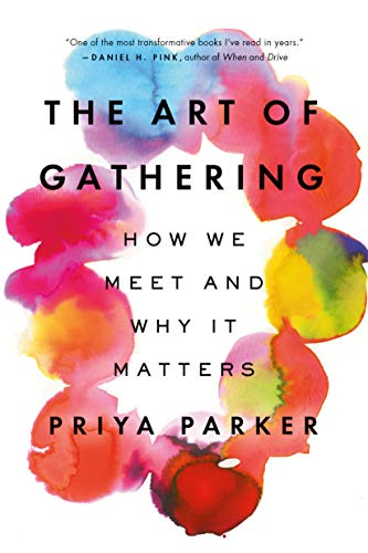 9781594634932: The Art of Gathering: How We Meet and Why It Matters