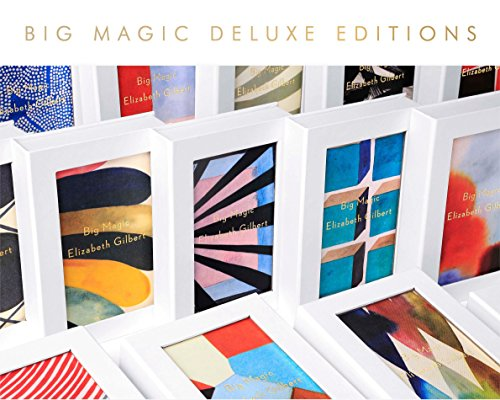 Big Magic (deluxe): Creative Living Beyond Fear: Elizabeth Gilbert