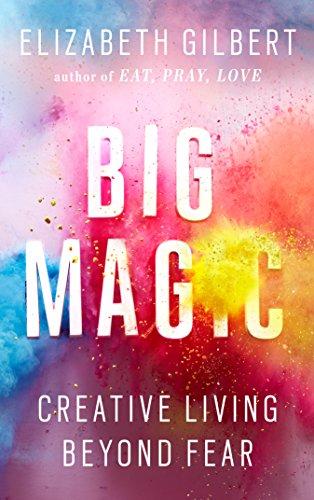 9781594634970: Big Magic: Creative Living Beyond Fear
