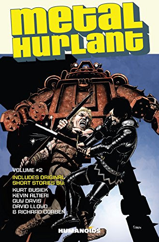 Metal Hurlant Volume 2 (Metal Hurlant Collection): Kurt Busiek; Guy