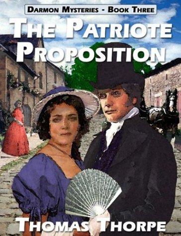 The Patriote Proposition (Darmon Mysteries): Thorpe, Thomas