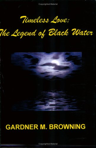 9781594660962: Timeless Love: The Legend of Black Water