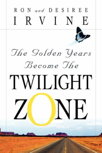 9781594670022: The Golden Years Become the Twilight Zone