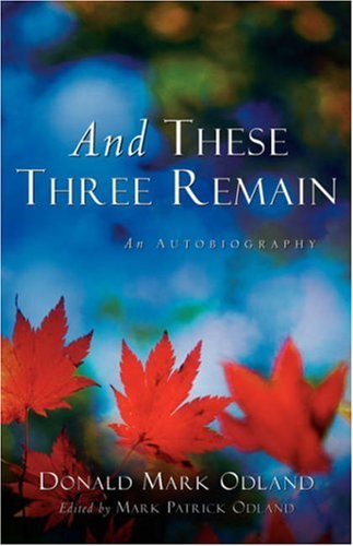 9781594670138: And These Three Remain