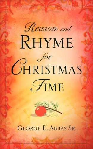 Reason and Rhyme for Christmas Time: Abbas, George E.