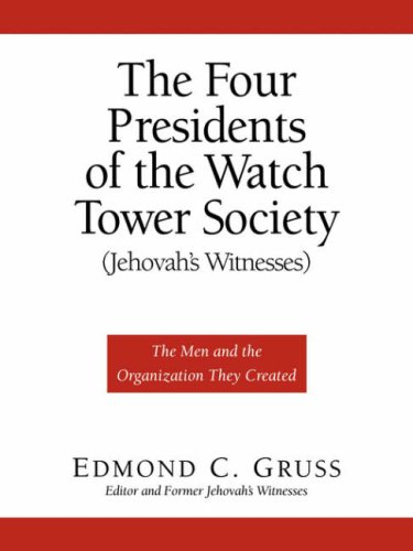 9781594671319: The Four Presidents of the Watch Tower Society (Jehovah's Witnesses)