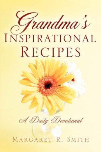 """Grandma's """"Inspirational"""" Recipes: Smith, Margaret R."""