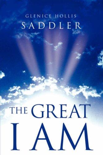 The Great I Am: Glenice Hollis Saddler