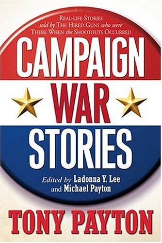 9781594672385: Campaign War Stories: True Tales from the Trenches of Modern Political Warfare