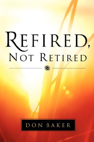 9781594672972: Refired, Not Retired