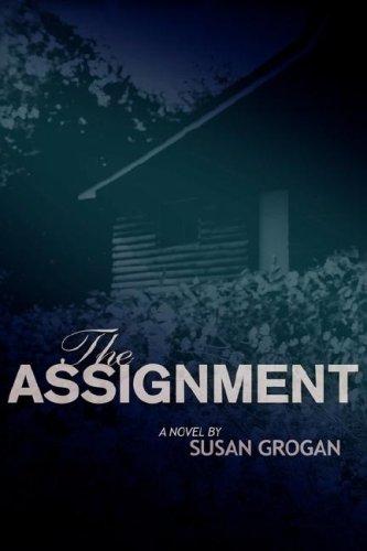The Assignment: Grogan, Susan