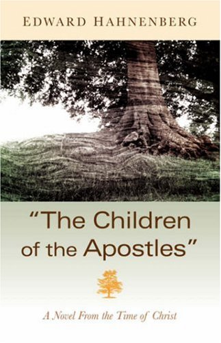 """The Children of the Apostles"" (1594675570) by Edward J. Hahnenberg"